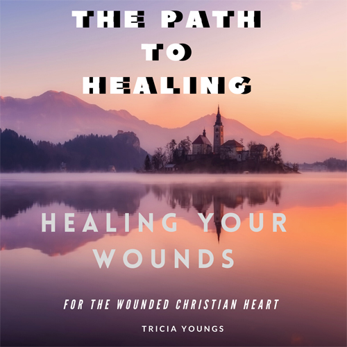 HEALING YOUR WOUNDS